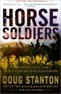Horse Soldiers: The Extraordinary Story of a Band of US Soldiers Who Rode to Victory in Afgh...