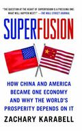 Superfusion: How China and America Became One Economy and Why the World's Prosperity Depends...