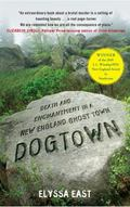 Dogtown: Death and Enchantment in a New England Ghost Town