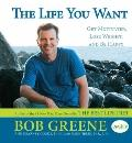 Life You Want : Get Motivated, Lose Weight, and Be Happy