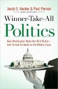 Winner-Take-All Politics: How Washington Made the Rich Richer--and Turned Its Back on the Mi...