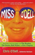 Miss O'Dell: My Hard Days and Long Nights with The Beatles, The Stones, Bob Dylan, Eric Clap...