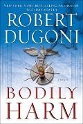 Bodily Harm: A Novel