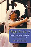 Hope Endures: Leaving Mother Teresa, Losing Faith, and Searching for Meaning