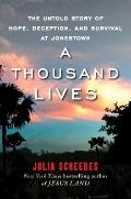Thousand Lives : The Untold Story of Faith, Deception, and Survival at Jonestown