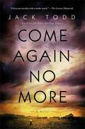 Come Again No More: A Novel