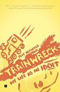 Trainwreck: My Life as an Idoit