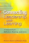 Connecting Leadership With Learning A Framework for Reflection, Planning, and Action