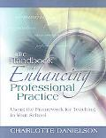 The Handbook for Enhancing Professional Practice: Using the Framework for Teaching in Your S...