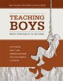 Teaching Boys Who Struggle in School: Strategies That Turn Underachievers into Successful Le...