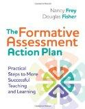 The Formative Assessment Action Plan: Practical Steps to More Successful Teaching and Learning