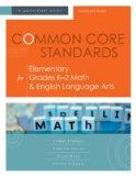 Common Core Standards for Elementary Grades K-2 Math & English Language Arts: A Quick-Start ...