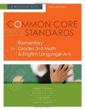 Common Core Standards for Elementary Grades 3-5 Math & English Language Arts: A Quick-Start ...