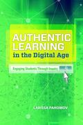 Authentic Learning in the Digital Age : Engaging Students Through Inquiry