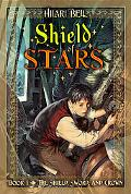 Shield of Stars (Shield, Sword, and Crown Series #1), Vol. 1