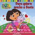 Dora Quiere Mucho a Boots/Dora Loves Boots