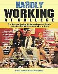 Hardly Working At College The Overachieving Underperformer's Guide To Graduating Without Cra...