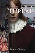 Red Thread A Novel in Three Incarnations