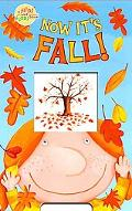 Now It's Fall!
