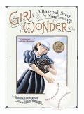 Girl Wonder A Baseball Story in Nine Innings