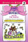 Annie and Snowball and the Pink Surprise (Annie and Snowball Ready-to-Read)