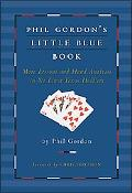 Phil Gordon's Little Blue Book in Practice More Lessons and Hand Analysis in No Limt Texas H...