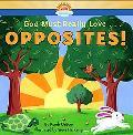 God Must Really Love . . . Opposites!