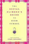 Social Climber's Guide to High School