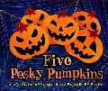 Five Pesky Pumpkins