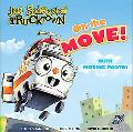 On the Move! (Jon Scieszka's Trucktown Series)