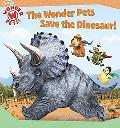 The Wonder Pets Save the Dinosaur! (Wonder Pets! Series)