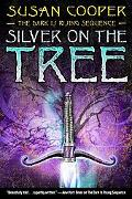 Silver on the Tree -the Dark Is Rising Sequence-
