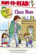 Class Mom (Robin Hill Series) (Ready-to-Read Series: Level 1)