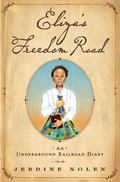 Eliza's Freedom Road : An Underground Railroad Diary
