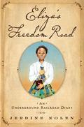 Eliza's Freedom Road : An Underground Railroad Diary