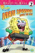 Man Sponge Saves the Day (SpongeBob SquarePants Series)