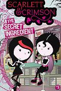 The Secret Ingredient (Scarlett and Crimson)