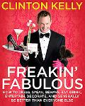 Freakin' Fabulous: How to Dress, Speak, Behave, Eat, Drink, Entertain, Decorate, and General...