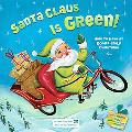 Santa Claus Is Green!: How to Have an Eco-Friendly Christmas (Little Green Books)