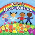 This Is Our World: A Story About Taking Care of the Earth (Little Green Books)