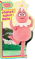 Foofa's Happy Book (Yo Gabba Gabba! Series)