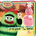 It's Nice to Be Nice!(Yo Gabba Gabba! Series)