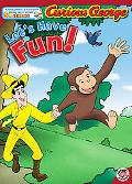 Let's Have Fun! (Curious George)