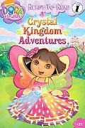 Crystal Kingdom Adventures (Dora the Explorer Ready-to-Read)