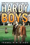 Private Killer: Book Two in the Killer Mystery Trilogy (Hardy Boys, Undercover Brothers)