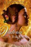 Victoria Rebels (Paula Wiseman Books)