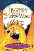 Legends of the Shadow World: The Secret Country; The Shadow World; Dragon's Fire