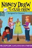 Designed for Disaster (Nancy Drew and the Clue Crew)