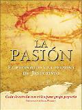 La Pasion/the Passion The Purpose And the Person of Jesus