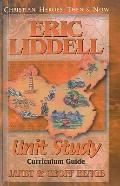 Eric Liddell : Unit Study Curriculum Guide